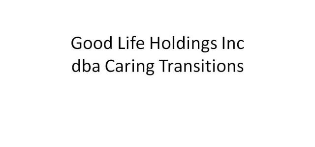183 – Good Life Holdings Inc dba Caring Transitions